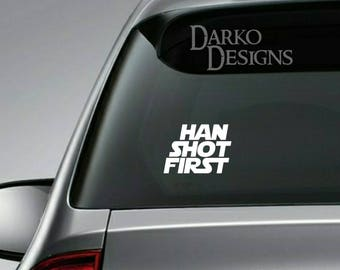 Han (Solo) Shot First Inspired Star Wars Car / Truck / Laptop / Game Console / Indoor / Outdoor Vinyl Decal