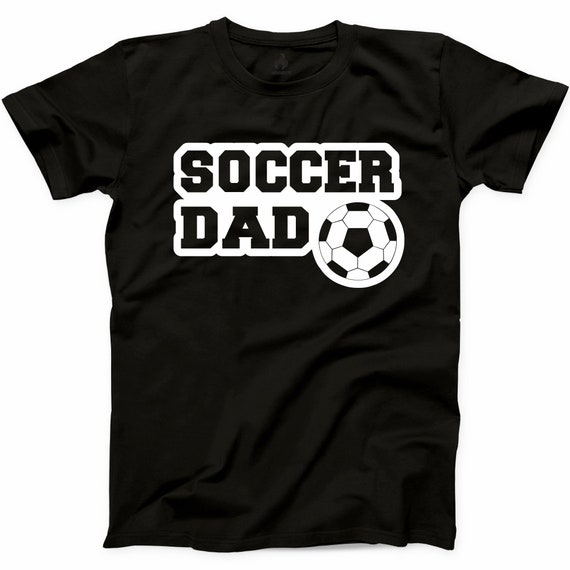 96ff86c70 Soccer Dad T-shirt Sports Father Daddy Gift Tshirt Ball Is | Etsy