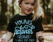 Young Activist Shirt, Kids Activist T-Shirt, Baby Toddler T-Shirt, Social Justice for Kids, Protest Shirt, Woke Shirt, Woke Fashion, Leaders