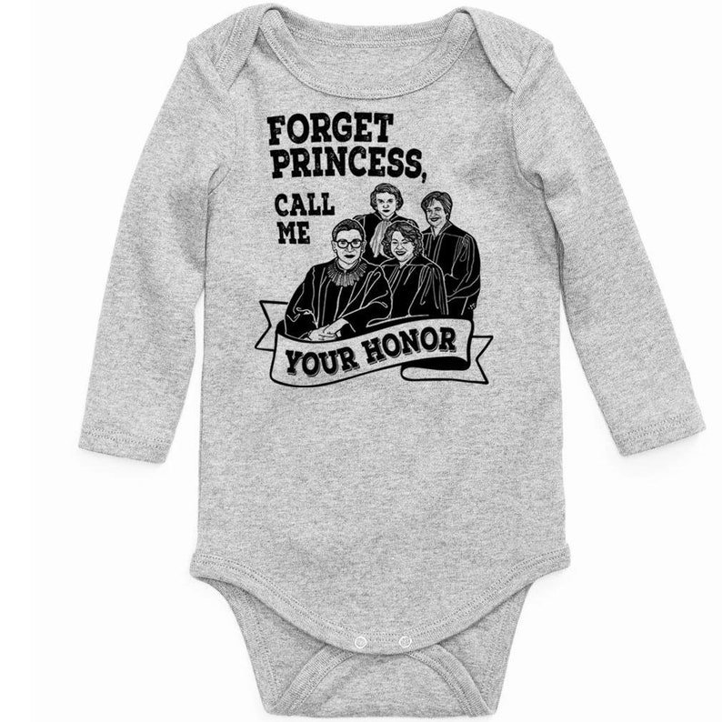 Infant Toddler Ruth Bader Ginsburg Baby Shower RBG Baby Bodysuit Forget Princess Call Me Your Honor Supreme Court Baby Girl Snapsuit