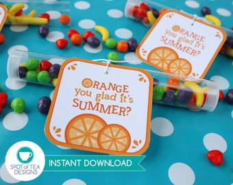 Orange you glad its summer favor tags | Last day of school | INSTANT DOWNLOAD