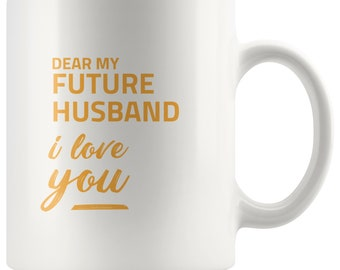 I Love You My Future Husband Future Husband Theme Mug Etsy