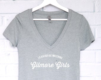 I'd Rather Be Watching Gilmore Girls V-Neck T-Shirt, Gilmore Girls Shirt, Lorelai Gilmore, Rory Gilmore, Gilmore Girls Tee, Gilmore Shirt