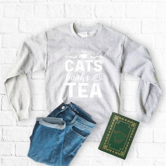 2f3c54df6 Cats Books and Tea Sweatshirt Tea And Books Crazy Cat Lady   Etsy