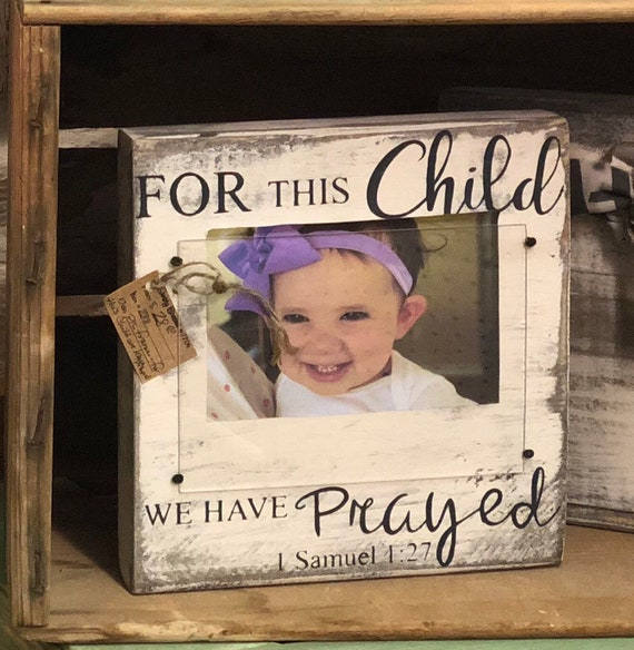 Wood Picture Frame For This Child We Have Prayed Baby Etsy