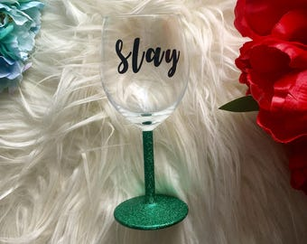 GLITTER DIPPED   Slay Wine Glass