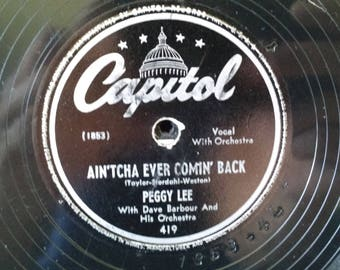 Peggy Lee Ain'tcha Ever Comin' Back - Chi-Baba Chi-Baba Capitol 78RPM Record