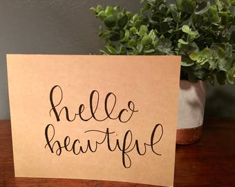 "greeting card: ""hello beautiful"""