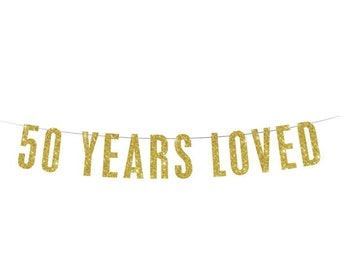 50 Years Loved - Gold Banner - 50th Birthday Banner