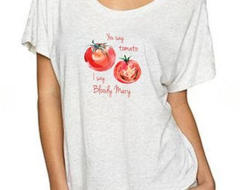 d23483eaf You Say Tomato, I Say Bloody Mary / Dolman Style T-Shirt, Funny drinking  shirt, gift for her, brunch shirt, drinking gift, bloody mary gift
