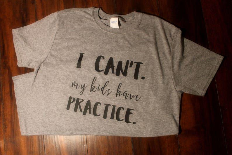 33f1f7e184e Soccer Mom Shirt I CAN'T My Kids Have PRACTICE Funny | Etsy