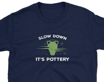 1d9c0e1f Pottery T Shirt / Funny Pottery Shirts / Pottery Teacher Tshirt / Pottery  Tees / Pottery T-Shirt / Pottery Gifts / Gift for Pottery Teacher