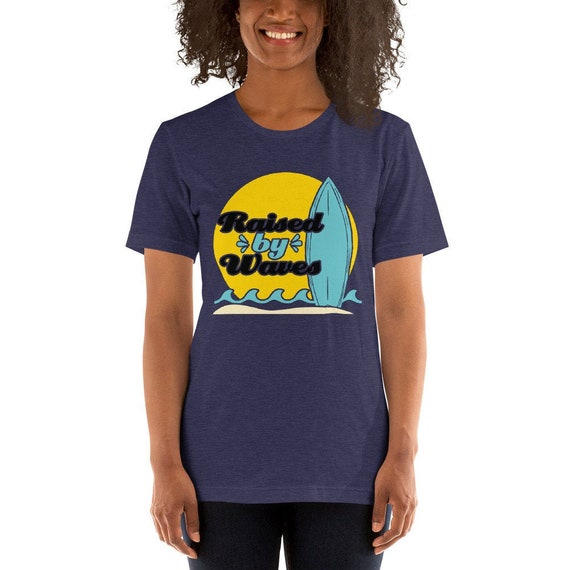 Raised By Waves Shirt / Female Surfer Tshirt / Womens Surfing T Shirt /  Women Surfer T-Shirt / Female Surfing Shirt / Gift For Surfers