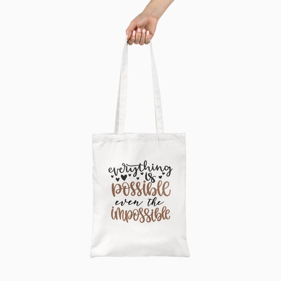 Everything Is Possible. Even The Impossible. Positive Personalised Eco Friendly Vegan Tote, Cotton Shopper Bag, Reusable Tote Bag