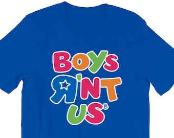 Boys R'nt Us Shirt - Trans/Non-Binary/GNC