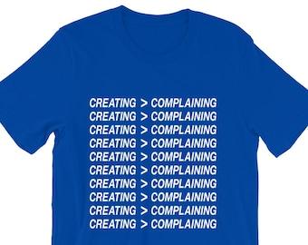 CREATING > COMPLAINING Shirt