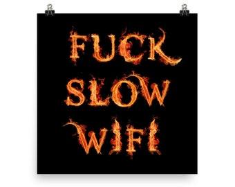FUCK SLOW WIFI Print