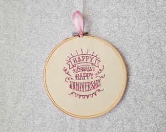 Happy happy Happy Anniversary - Embroidery Hoop