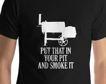 f58c49bfa7 Funny BBQ Smoker Tshirt | Smoking Meat Lover Smoker Accessories | Put That  In Your Pit and Smoke It | Fathers Day Grill Gift | Pitmaster Men