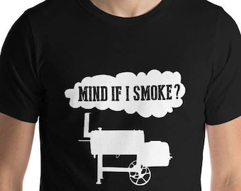 3e8aaa3cb Funny BBQ Smoker Grilling Shirt | Meat Smoking Lover | Barbeque Smoke  Master Accessory | Dad Smoker Gift | Pitmaster Men | Mind If I Smoke