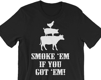 b1798cc5 Funny BBQ Grilling Meat Lover T Shirt / Fathers Day Gift Idea Tshirt for  Dad / Cow Pig Chicken Tee for Men / Smoke Em If You Got Em T-Shirt