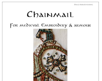 Chainmail for Medieval Embroidery and Armour Downloadable Guide - PDF