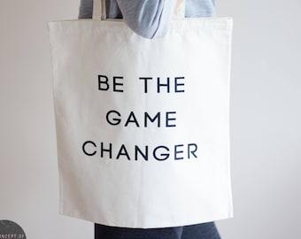 Be The Game Changer Bag | Tote Bag | Motivational Tote Bag | Women Power Shopping Bag | Canvas Bag | Empowering Tote Bag | Shopping Bag |