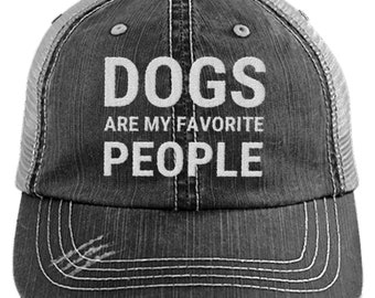 0315da3efe8 Dogs Are My Favorite People Distressed Mesh Trucker Cap
