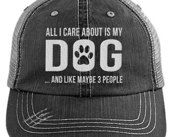 All I Care About Is My Dog And Like Maybe 3 People Distressed Mesh Trucker Cap, Ladies Baseball Hat, Dog Mom, Womens Hats, Dogs Caps Women