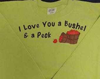 I Love You A Bushel And A Peck Sweatshirt