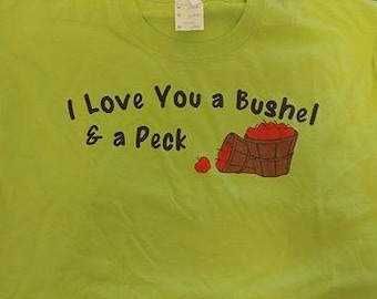 I Love You A Bushel And A Peck T-Shirt