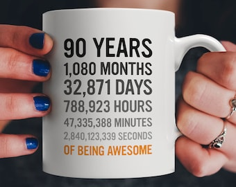 90th Birthday Gift 90 Ninety Years Old Months Hours Minutes Seconds Of Being Awesome Anniversary Bday Mug For Great Grandma Grandpa