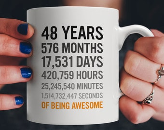 48th Birthday Gift 48 Forty Eight Years Old Months Days Hours Minutes Seconds Of Being Awesome Anniversary Bday Mug For Men Women
