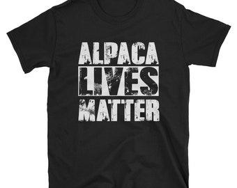 Alpaca Lives Matter - alpaca shirt - alpaca lover - funny alpaca shirt - llama shirt - alpaca gift - alpaca apparel – alpaca print