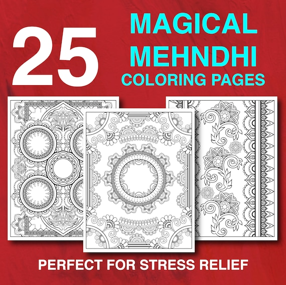 25 Magical Mehndi Coloring Pages with Traditional Indian Inspired Henna  Design Instant Download Printable Coloring Book for Adults