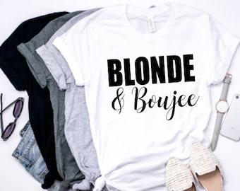 6be459b5 Blonde & Boujee - Boujee - Blonde - Blonde and Boujee Shirt