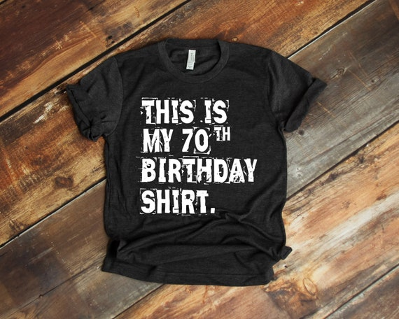 This Is My 70th Birthday Shirt Funny
