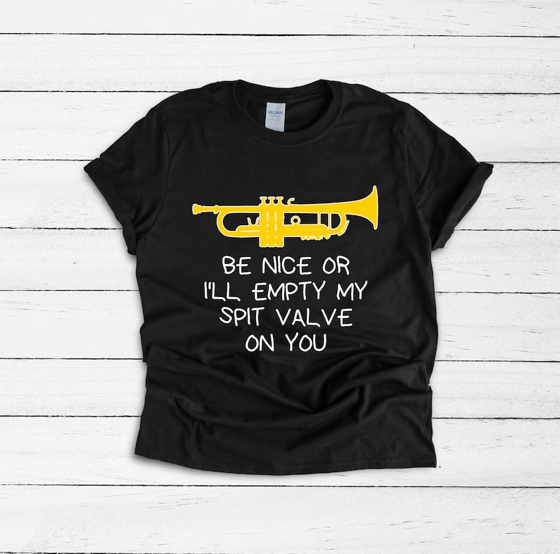 d5119a29f Funny trumpet shirt trumpet t-shirt Be nice or I will empty | Etsy