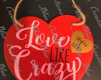 Love Like Crazy Valentine Heart