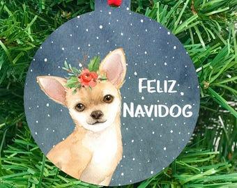 Feliz Navidog - Chihuahua Christmas Ornament - Dog Lover