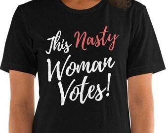 Nasty Woman Shirt, This Nasty Woman Votes Shirt, Nasty Women Vote Shirt, Nasty Women Shirt, Anti Trump Shirt, Nasty Woman Voters Shirt, Gift