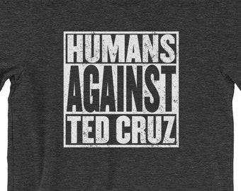 Humans Against Ted Cruz, Vote Blue, Humans Against Ted Cruz Shirt, Turn Texas Blue, Anti Trump, Blue Wave, Democrat, T-Shirt, TShirt, Tee