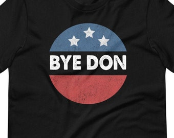 Bye Don Shirt, Anti Trump Shirt, Biden 2020 Shirt, Joe Biden For President 2020 Election, Anti-Trump, Joe Biden 2020 Gift, Retro 70s Vintage
