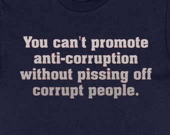 Impeach Trump Shirt, Impeachment Quote Shirt, Anti-Corruption Quote, Needlepoint Style, George Kent Quote, Pissing Off Corrupt People Shirt