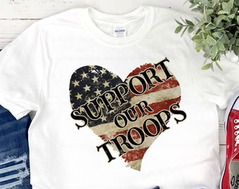 Support our Troops shirt, Unisex, Multiple Colors and Plus Size, Military spouse, Deployment, Patriotic, Veteran Day, Memorial Day, July 4th
