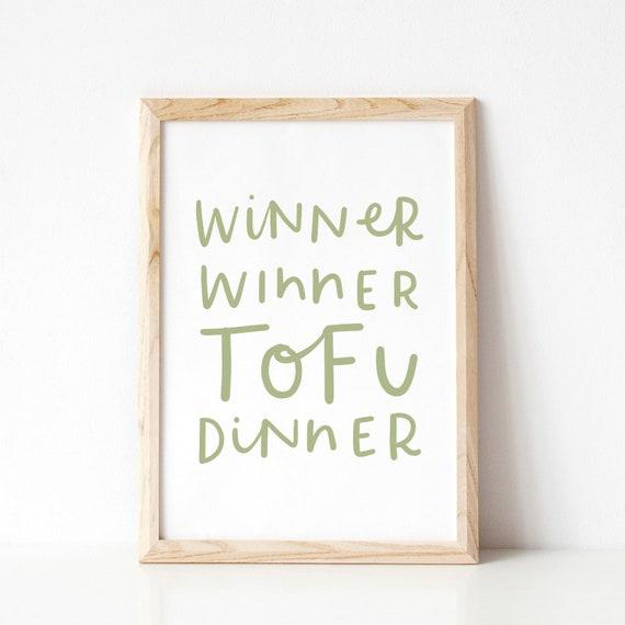 Funny Vegan Print Vegan Gift Winner Winner Tofu Dinner Gift For Vegetarian Vegetarian Quote Art