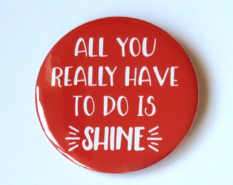 "Billy Elliot The Musical inspired button/badge/pin or magnet- ""All you really have to do is shine"""