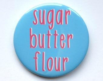 "Waitress The Musical inspired badge/button/pin  - ""Sugar, butter, flour"""