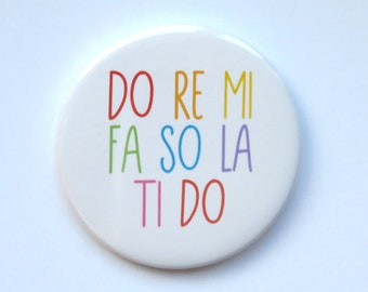 """The Sound Of Music musical inspired button/badge/pin or magnet - """"do re mi"""""""