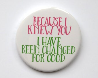 """Wicked The Musical inspired pin/badge/button or magnet - """"For Good"""""""